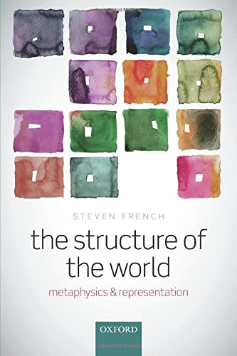 9780198776666: The Structure of the World: Metaphysics and Representation
