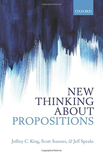 9780198776802: New Thinking about Propositions