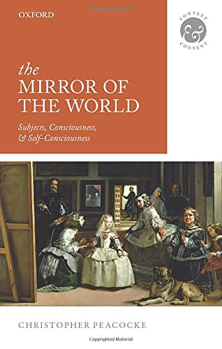9780198776826: The Mirror of the World: Subjects, Consciousness, and Self-Consciousness