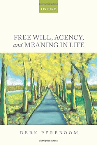 9780198776864: Free Will, Agency, and Meaning in Life