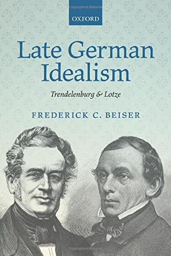 9780198777557: Late German Idealism: Trendelenburg and Lotze