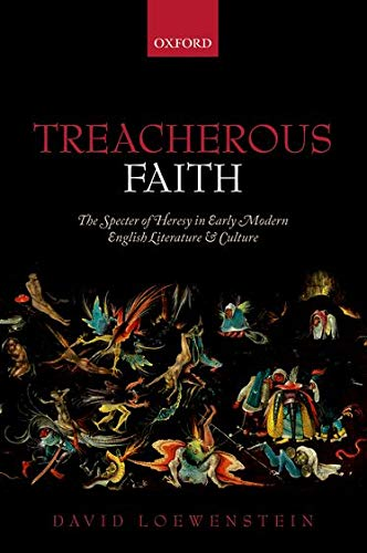 9780198778332: Treacherous Faith: The Specter of Heresy in Early Modern English Literature and Culture