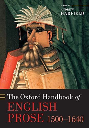 9780198778349: The Oxford Handbook of English Prose 1500-1640 (Oxford Handbooks)