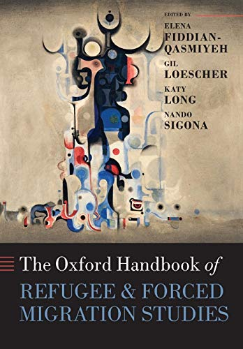 9780198778509: The Oxford Handbook of Refugee and Forced Migration Studies (Oxford Handbooks in Politics and International Relations)