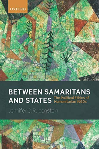 9780198778691: Between Samaritans and States: The Political Ethics of Humanitarian INGOs
