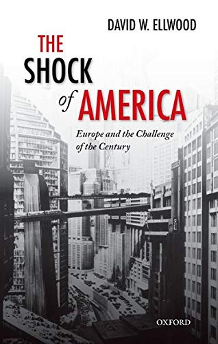 9780198778837: The Shock of America: Europe and the Challenge of the Century