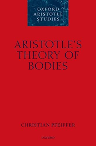 9780198779728: Aristotle's Theory of Bodies