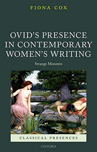 9780198779889: Ovid's Presence in Contemporary Women's Writing: Strange Monsters