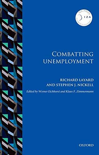 9780198779933: Combatting Unemployment (IZA Prize in Labor Economics)