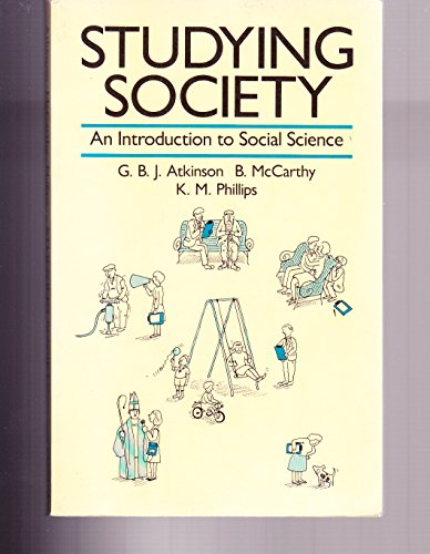 Studying Society : An Introduction to Social: G. B. Atkinson;