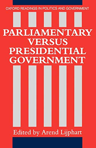 9780198780441: Parliamentary Versus Presidential Government (Oxford Readings in Politics and Government)
