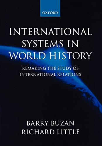 9780198780656: International Systems in World History: Remaking the Study of International Relations