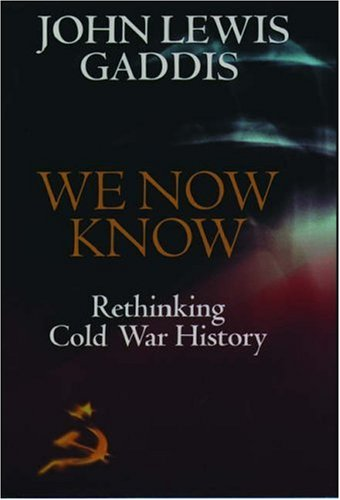 9780198780700: We Now Know: Rethinking Cold War History (Council on Foreign Relations Book)