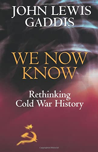 9780198780717: We Now Know: Rethinking Cold War History (A Council on Foreign Relations Book)