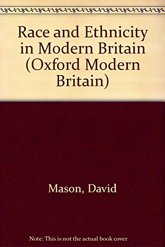 9780198780984: Race and Ethnicity in Modern Britain (Oxford Modern Britain)