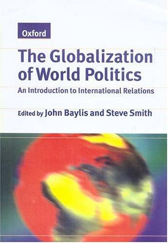 Globalization of world politics by baylis and smith abebooks the globalization of world politics an introduction john baylis steve fandeluxe Images