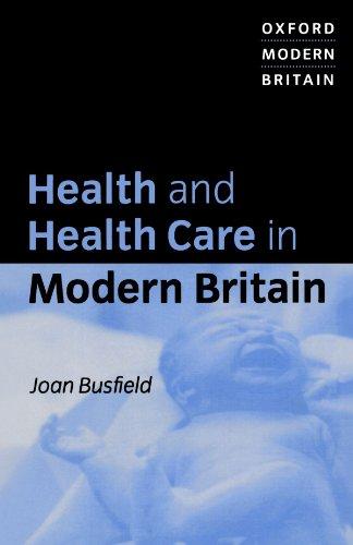Health and Health Care in Modern Britain (Oxford Modern Britain): Joan Busfield
