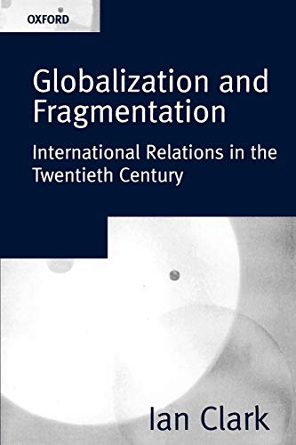 9780198781660: Globalization and Fragmentation: International Relations in the Twentieth Century