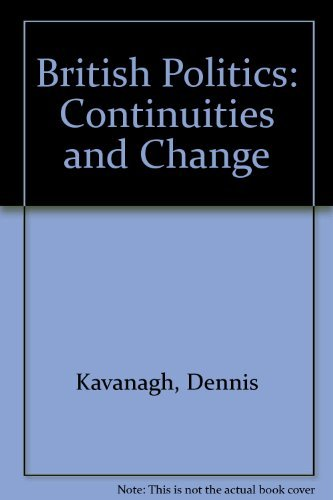 9780198781684: British Politics: Continuities and Change