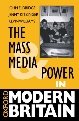 9780198781714: The Mass Media and Power in Modern Britain