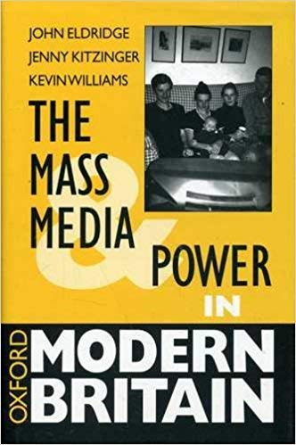9780198781721: The Mass Media and Power in Modern Britain
