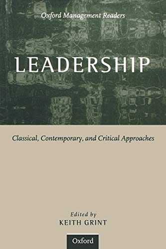 9780198781813: Leadership: Classical, Contemporary, and Critical Approaches (Oxford Management Readers)