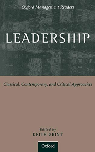 9780198781820: Leadership: Classical, Contemporary, and Critical Approaches (Oxford Management Readers)