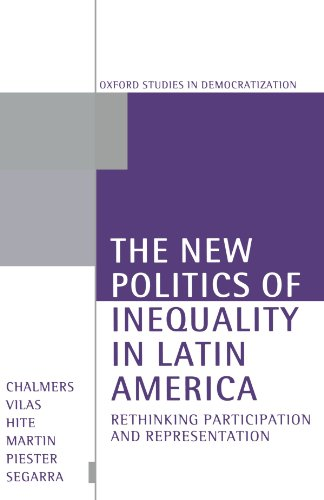 The New Politics of Inequality in Latin: Douglas A. Chalmers,