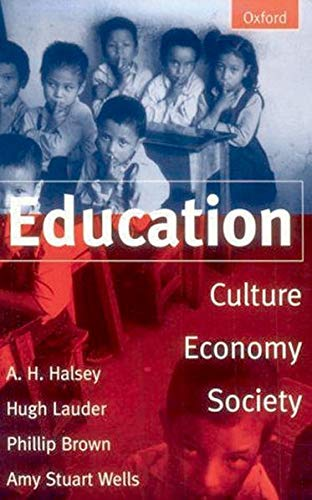 9780198781875: Education: Culture, Economy, and Society