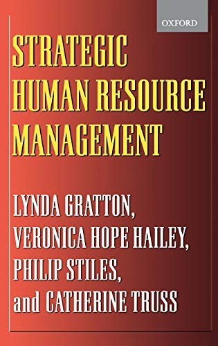 Strategic Human Resource Management: Corporate Rhetoric and: Lynda Gratton; Veronica