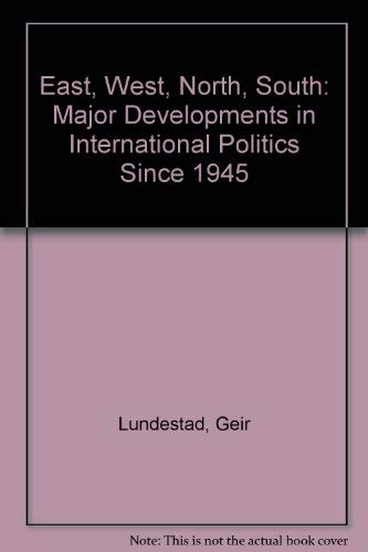 9780198782377: East, West, North, South: Major Developments in International Politics since 1945
