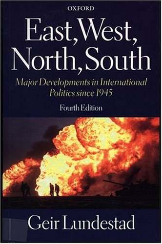 9780198782384: East, West, North, South: Major Developments in International Politics since 1945