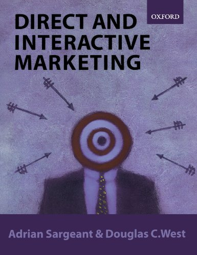 Direct and Interactive Marketing (Paperback): Sargeant, Adrian; West,