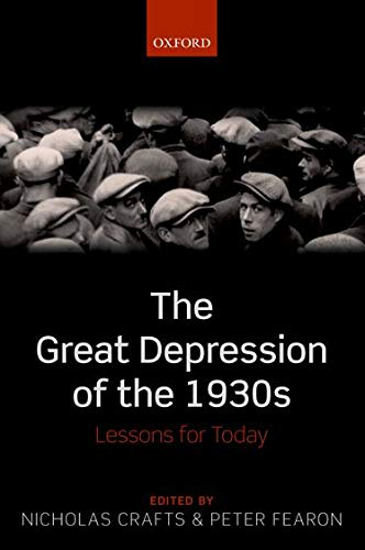 9780198782780: The Great Depression of the 1930s: Lessons for Today