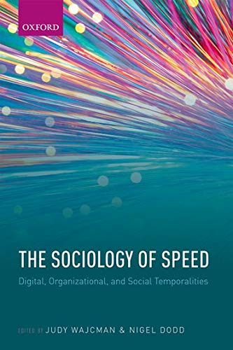 9780198782858: The Sociology of Speed: Digital, Organizational, and Social Temporalities