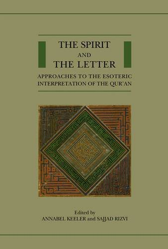 9780198783336: The Spirit and the Letter: Approaches to the Esoteric Interpretation of the Qur'an