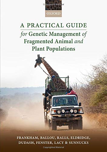 A Practical Guide for Genetic Management of: Frankham, Richard, Ballou,