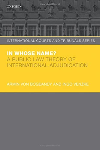 9780198784418: In Whose Name?: A Public Law Theory of International Adjudication
