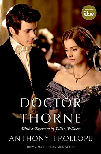9780198785637: Doctor Thorne (TV Tie-In) with a foreword by Julian Fellowes: The Chronicles of Barsetshire (Oxford World's Classics)
