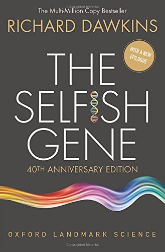 The Selfish Gene- 40th Anniversary Edition: Richard Dawkins
