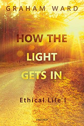 9780198788638: How the Light Gets In: Ethical Life I