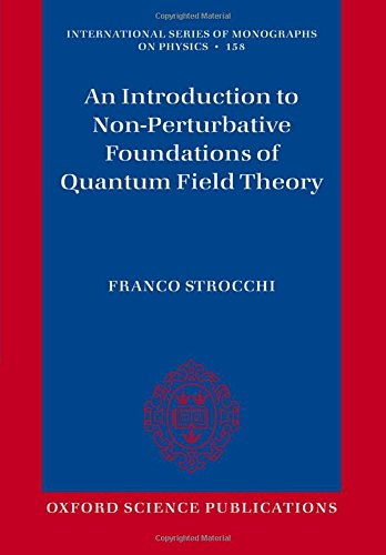 9780198789239: An Introduction to Non-Perturbative Foundations of Quantum Field Theory (International Series of Monographs on Physics)