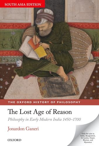 THE LOST AGE OF REASON: JONARDON GANERI