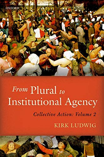 9780198789994: From Plural to Institutional Agency: Collective Action II