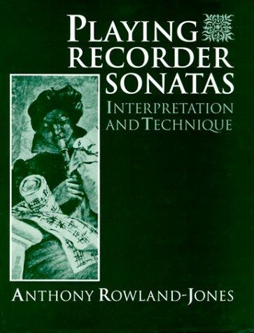 9780198790020: Playing Recorder Sonatas: Interpretation and Technique