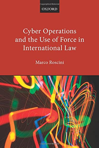 9780198790716: Cyber Operations and the Use of Force in International Law
