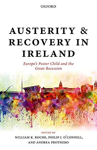 9780198792376: Austerity and Recovery in Ireland: Europe's Poster Child and the Great Recession