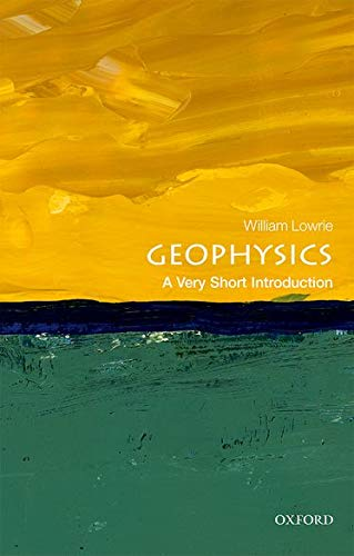 9780198792956: Geophysics: A Very Short Introduction (Very Short Introductions)