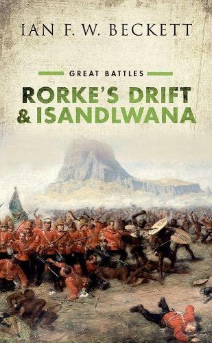 9780198794127: Rorke's Drift and Isandlwana: Great Battles