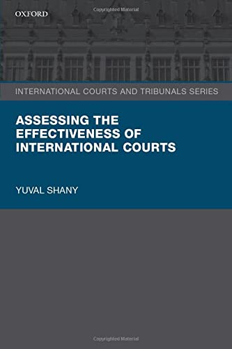 9780198794318: Assessing the Effectiveness of International Courts (International Courts and Tribunals Series)